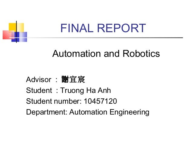 Automation and Robotics Advisor : 宜宸謝 Student : Truong Ha Anh Student number: 10457120 Department: Automation Engineering ...