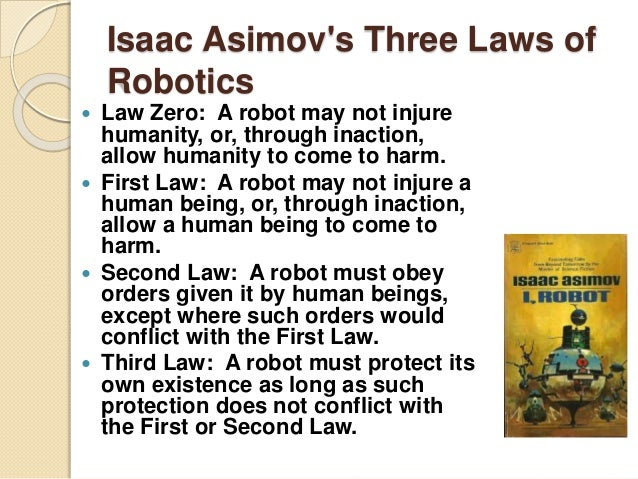 an analysis of the three laws of robotics In science fiction, the three laws of robotics are a set of three rules written by isaac asimov unless he finds a way to prove that in the final analysis.