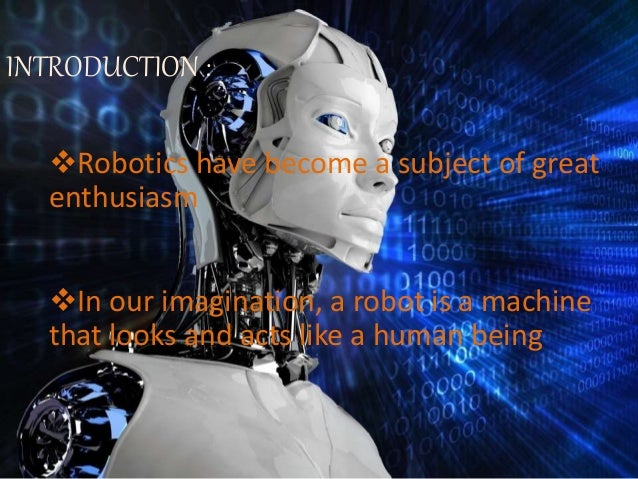 ROBOTICS IN OLDEN DAYS Large in size Less use of sensors