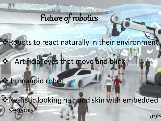 Robotics is in different fields SPACE ROBOTICS MEDICAL ROBOTICS UNDERWATER ROBOTICS AGRICULTURAL ROBOTI SEARCH AND RE...