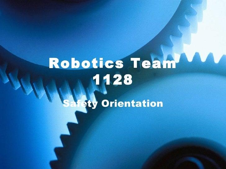 Robotics Team 1128 Safety   Orientation