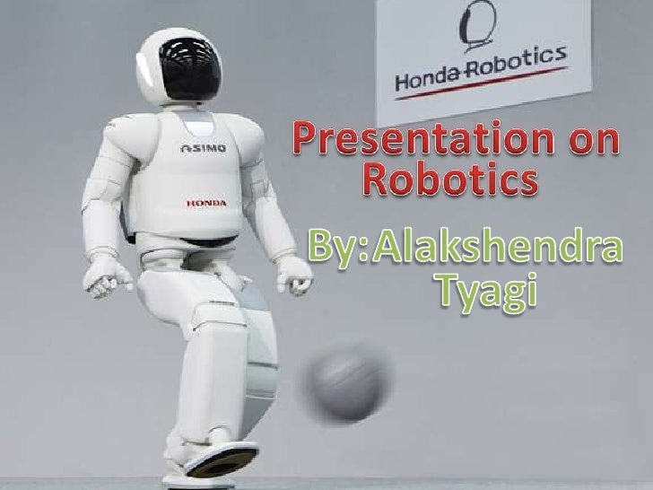 RoboticsRoboticsHistoryRoboticsTechnology  Types of  Robots