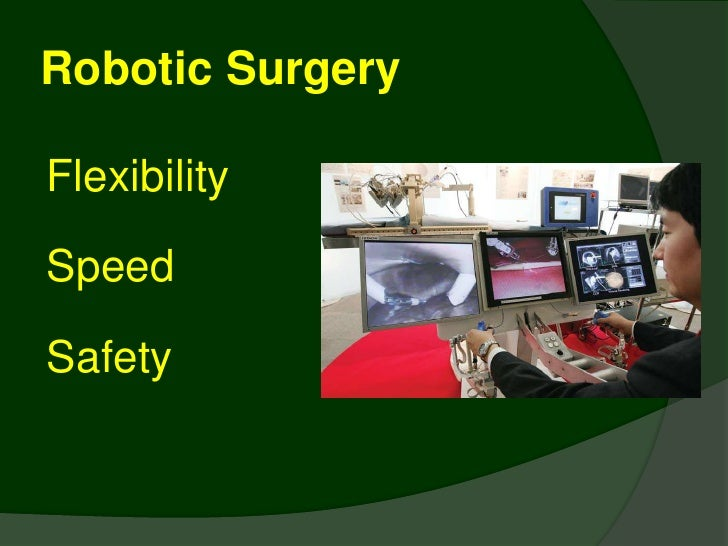 social effects on robotic surgery Robotic systems can help surgeons increase precision, flexibility and control for many procedures learn about the advantages and availability of robot-assisted surgery.