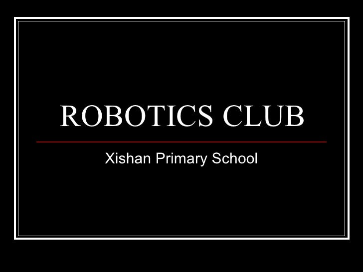 ROBOTICS CLUB Xishan Primary School