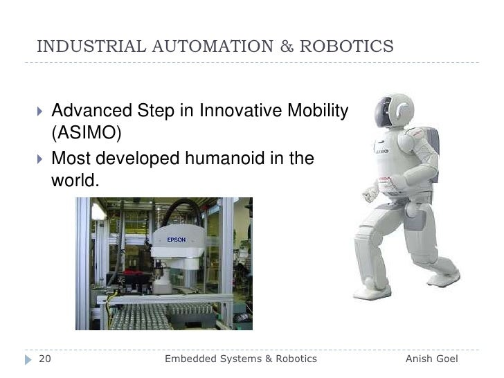 INDUSTRIAL AUTOMATION & ROBOTICS<br />Advanced Step in Innovative Mobility (ASIMO)<br />Most developed humanoid in the wor...