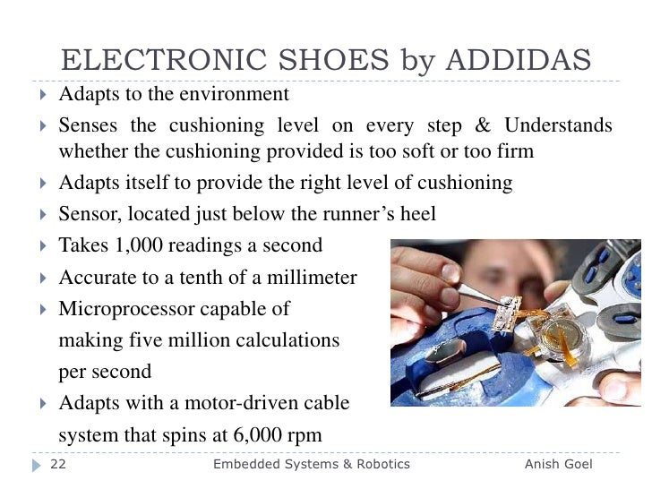 ELECTRONIC SHOES by ADDIDAS<br />Adapts to the environment <br />Senses the cushioning level on every step & Understands w...