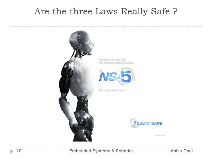 Are the three Laws Really Safe ?<br />28<br />Embedded Systems & Robotics                          Anish Goel<br />