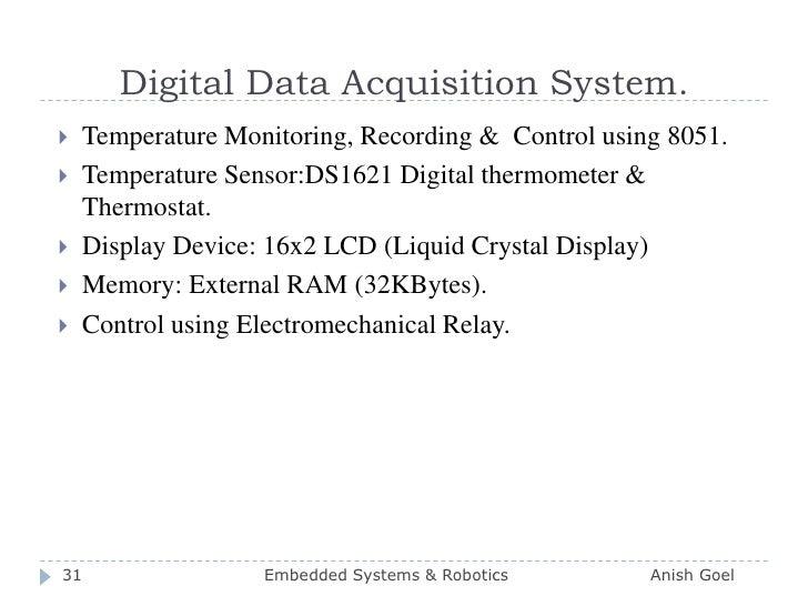 Digital Data Acquisition System.<br />Temperature Monitoring, Recording &  Control using 8051.<br />Temperature Sensor:DS1...