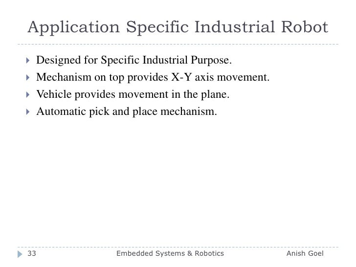 Application Specific Industrial Robot<br />Designed for Specific Industrial Purpose.<br />Mechanism on top provides X-Y ax...