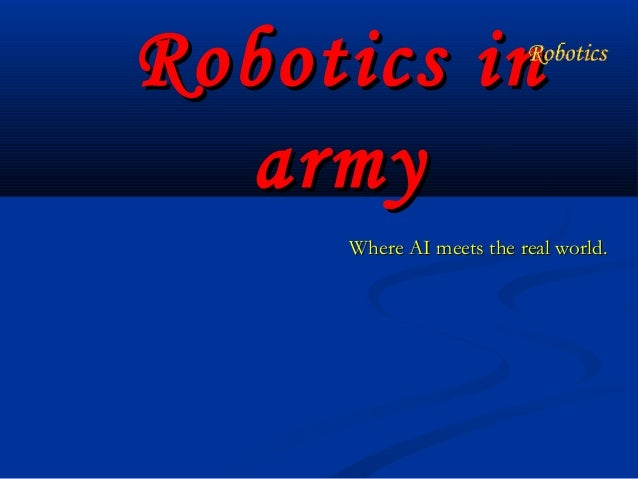 Robotics in army Where AI meets the real world.
