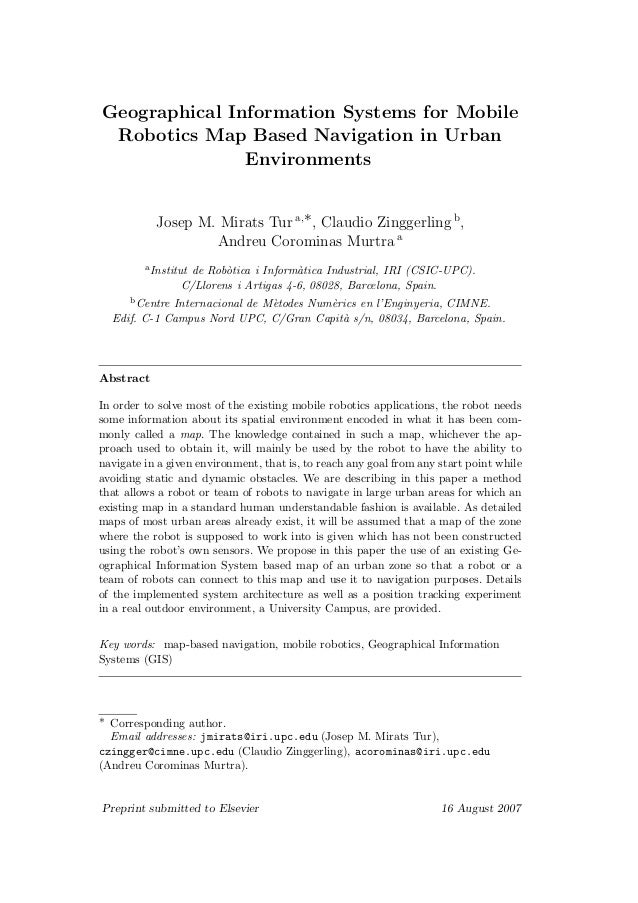 Geographical Information Systems for Mobile Robotics Map Based Navigation in Urban Environments Josep M. Mirats Tur a,∗, C...