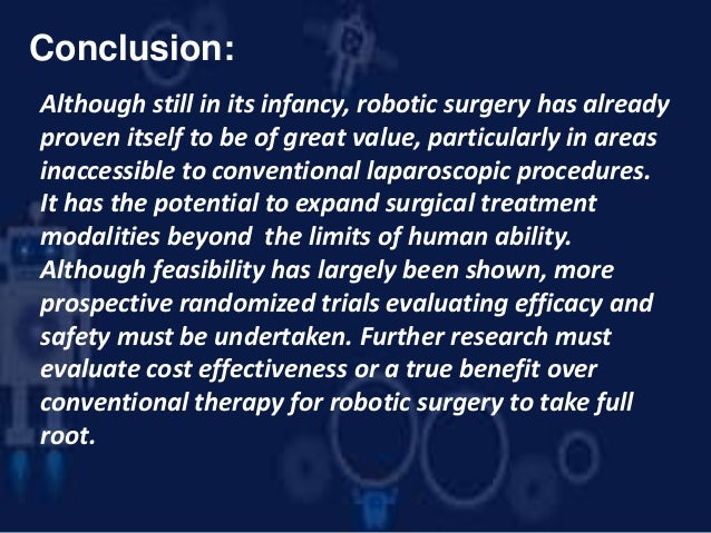 the benefits of robotic assisted surgery information technology essay A consensus document on robotic surgery  the term refers to surgical technology that places a computer-assisted  robotic surgery offers clear benefits.