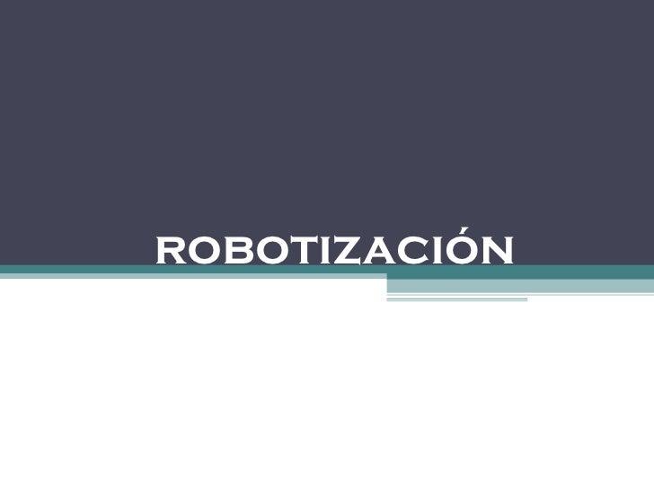 robotizaci ó n