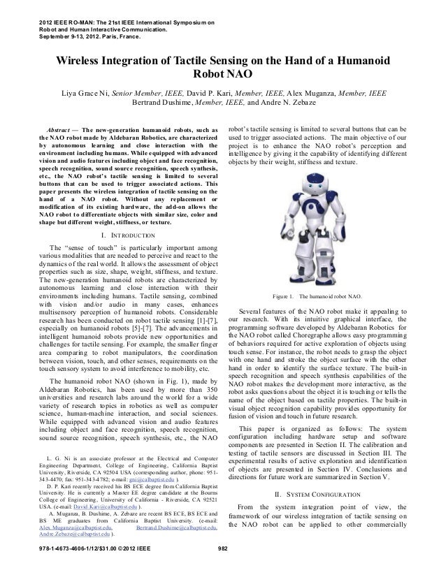 Abstract — The new-generation humanoid robots, such asthe NAO robot made by Aldebaran Robotics, are characterizedby auton...