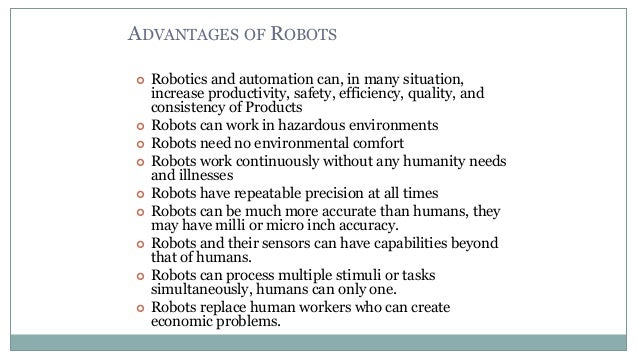 advantages of robotics Itbotics offers all kinds of industrial robot design, robot parts, and services for the different industry-specific applications find out more.