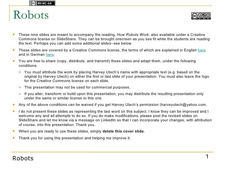 Licensed under    Robots    These nine slides are meant to accompany the reading, How Robots Work, also available under a...