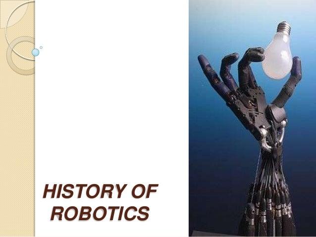 HISTORY OF ROBOTICS 1