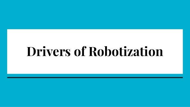 Drivers of Robotization