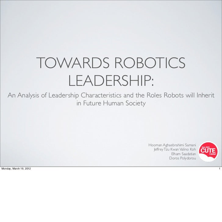 TOWARDS ROBOTICS                            LEADERSHIP:    An Analysis of Leadership Characteristics and the Roles Robots ...