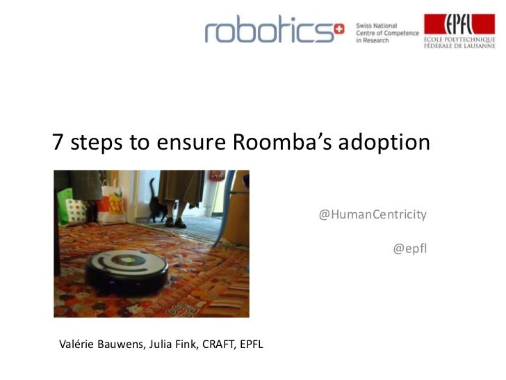 7 steps to ensure Roomba's adoption                                           @HumanCentricity                            ...