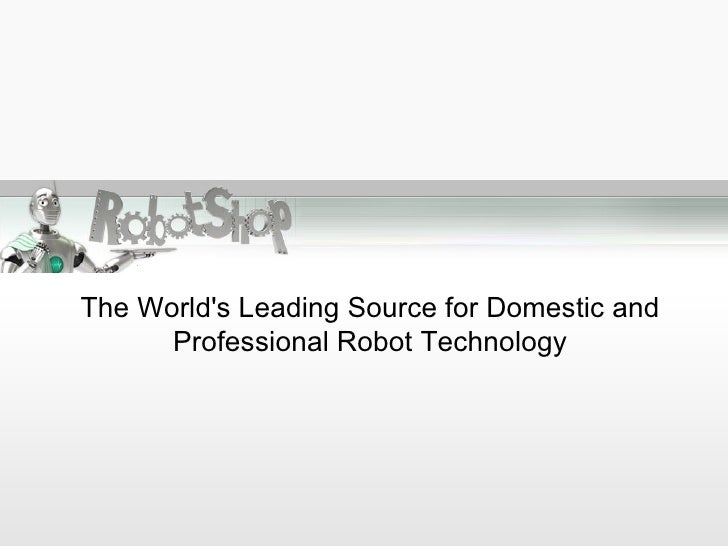 The World's Leading Source for Domestic and       Professional Robot Technology