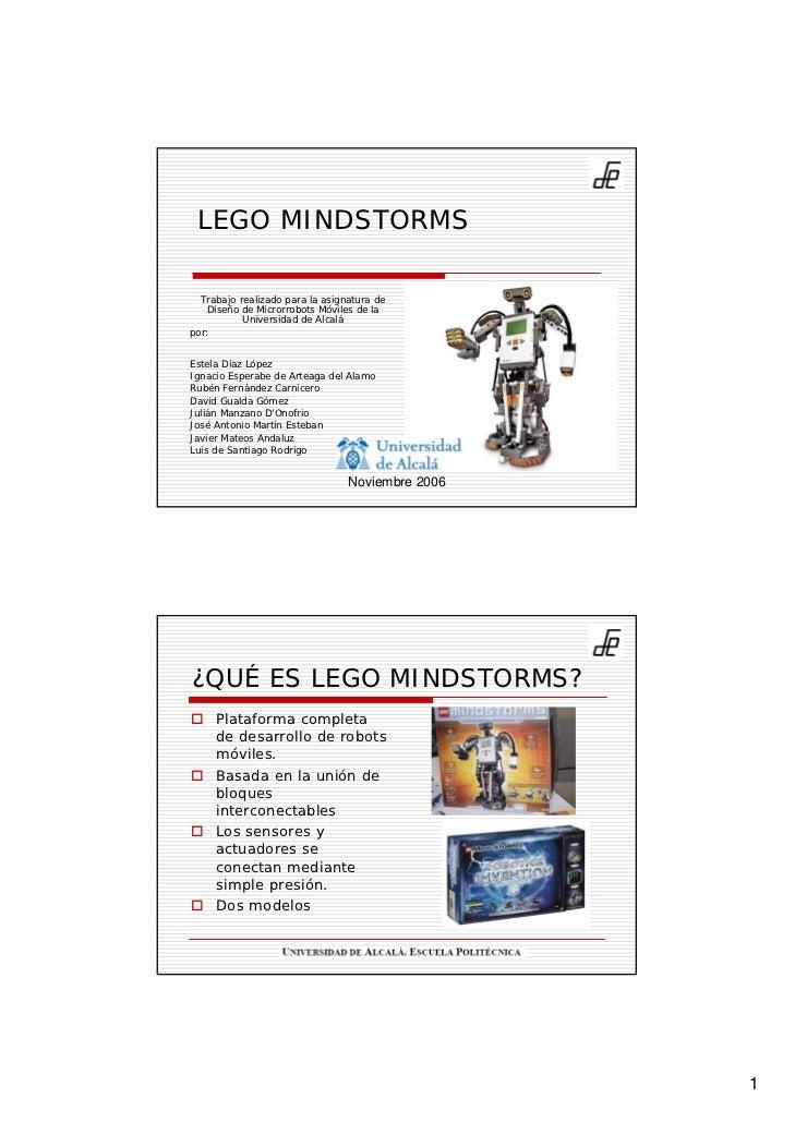 LEGO MINDSTORMS    Trabajo realizado para la asignatura de    Diseño de Microrrobots Móviles de la            Universidad ...
