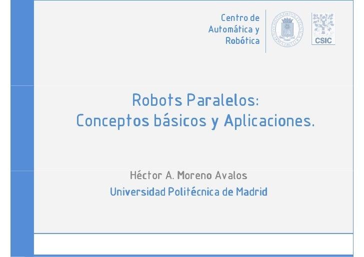 Centro de                        Automática y                            Robótica               Paralelos:       Robots Pa...