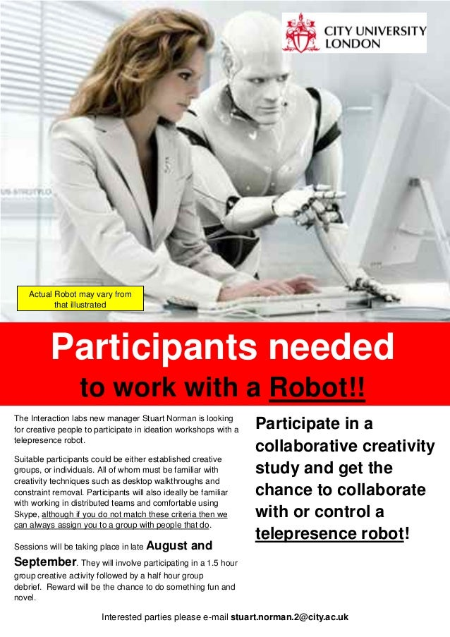 Participants needed to work with a Robot!! The Interaction labs new manager Stuart Norman is looking for creative people t...