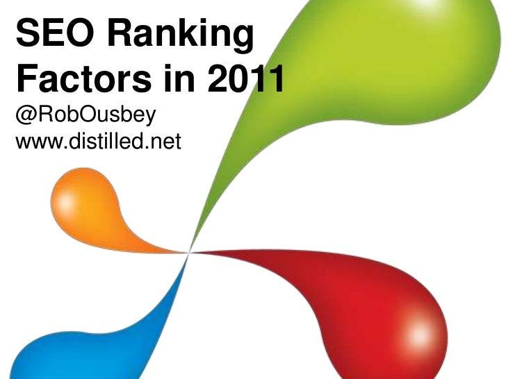 SEO RankingFactors in 2011@RobOusbeywww.distilled.net