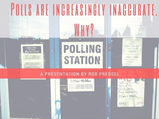 Polls Are Becoming Increasingly Inaccurate. Why?