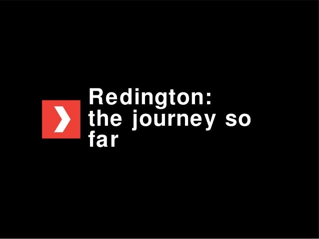 Redington: the journey so far