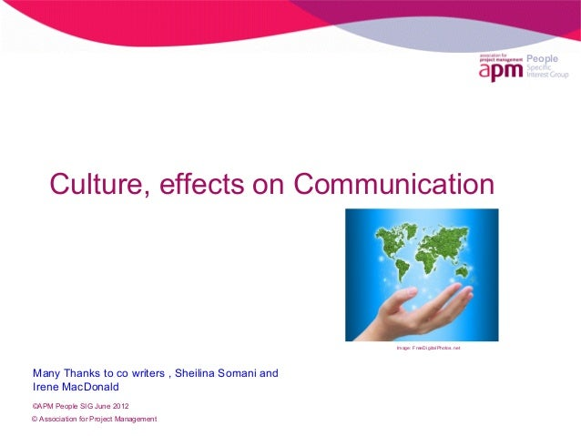 PeopleCulture, effects on Communication© Association for Project ManagementImage: FreeDigitalPhotos.net©APM People SIG Jun...