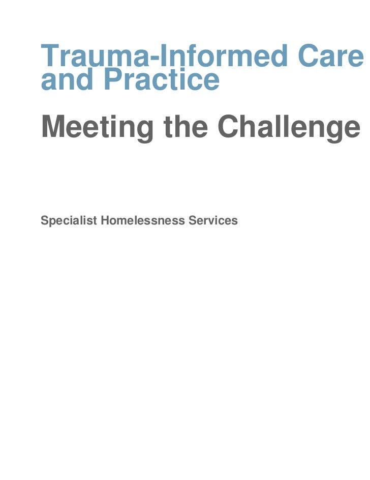 Trauma-Informed Careand PracticeMeeting the ChallengeSpecialist Homelessness Services