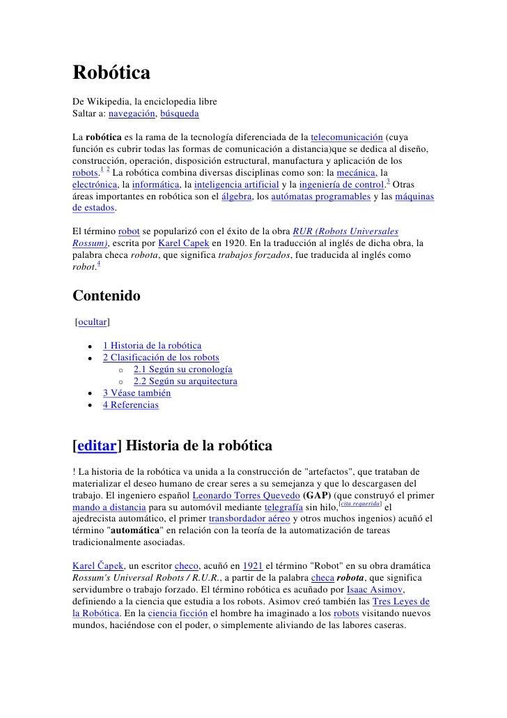 RobóticaDe Wikipedia, la enciclopedia libreSaltar a: navegación, búsquedaLa robótica es la rama de la tecnología diferenci...