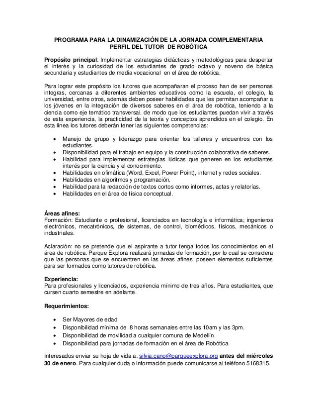 PROGRAMA PARA LA DINAMIZACIÓN DE LA JORNADA COMPLEMENTARIA                  PERFIL DEL TUTOR DE ROBÓTICAPropósito principa...