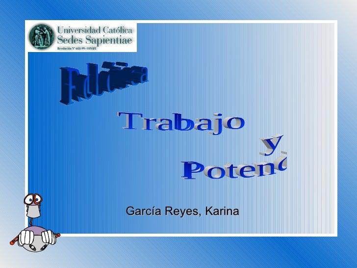 García Reyes, Karina Robótica Trabajo  y  Potencia