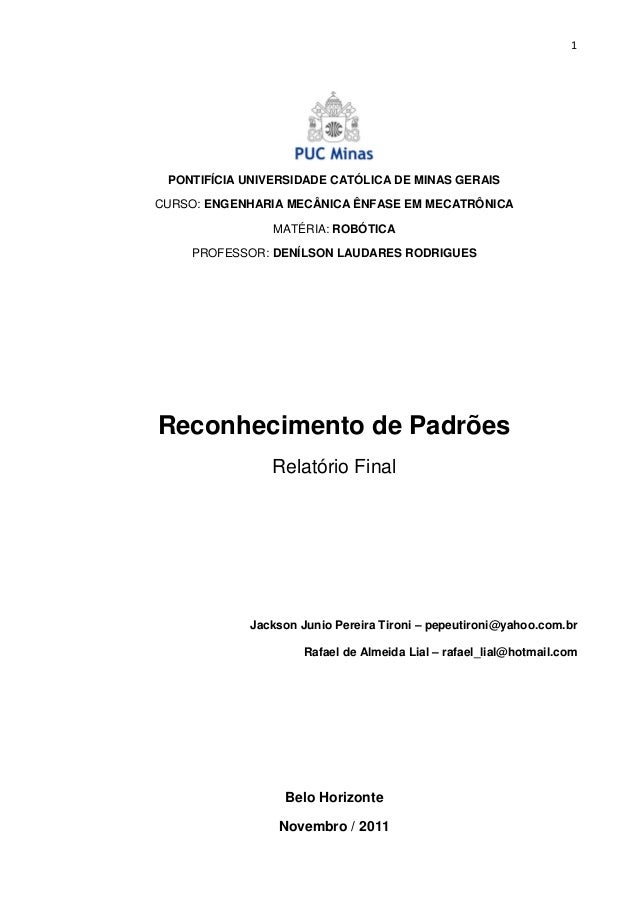 1  PONTIFÍCIA UNIVERSIDADE CATÓLICA DE MINAS GERAIS CURSO: ENGENHARIA MECÂNICA ÊNFASE EM MECATRÔNICA MATÉRIA: ROBÓTICA PRO...