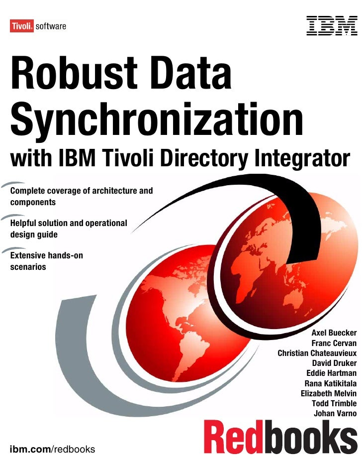 Front coverRobust DataSynchronizationwith IBM Tivoli Directory IntegratorComplete coverage of architecture andcomponentsHe...