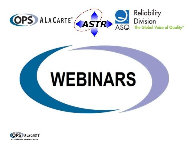 This is the first of a series of four webinars beingput on by Ops A La Carte, ASTR, and ASQReliability DivisionEach webina...