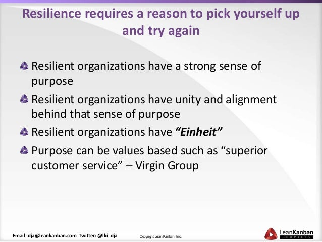 creating the resilient organization An organizational culture of resilience may be thought of as a climate or general atmosphere within a group, organization, or community which fosters resilience in the wake of adversity.