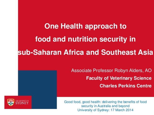 One Health approach to food and nutrition security in sub-Saharan Africa and Southeast Asia Associate Professor Robyn Alde...