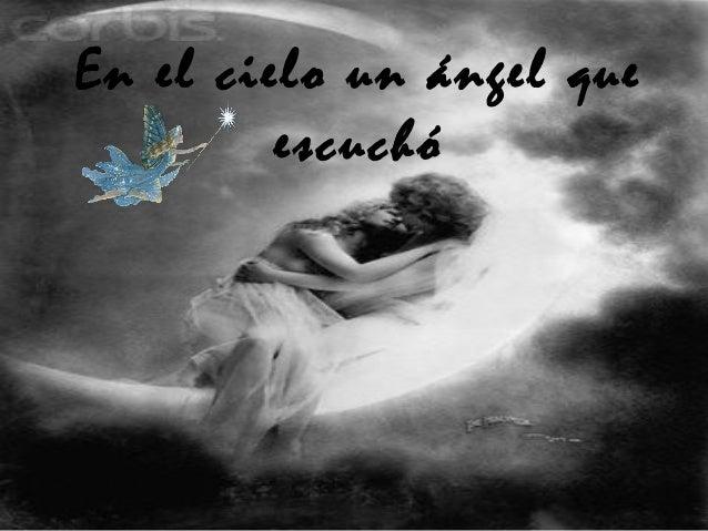 En el cielo un ángel que escuchó