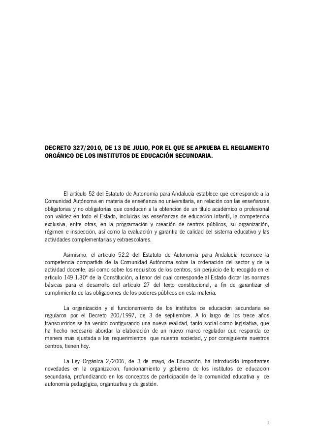 1 DECRETO 327/2010, DE 13 DE JULIO, POR EL QUE SE APRUEBA EL REGLAMENTO ORGÁNICO DE LOS INSTITUTOS DE EDUCACIÓN SECUNDARIA...