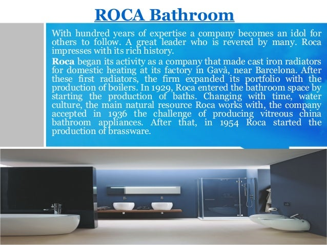ROCA Bathroom With hundred years of expertise a company becomes an idol for others to follow. A great leader who is revere...