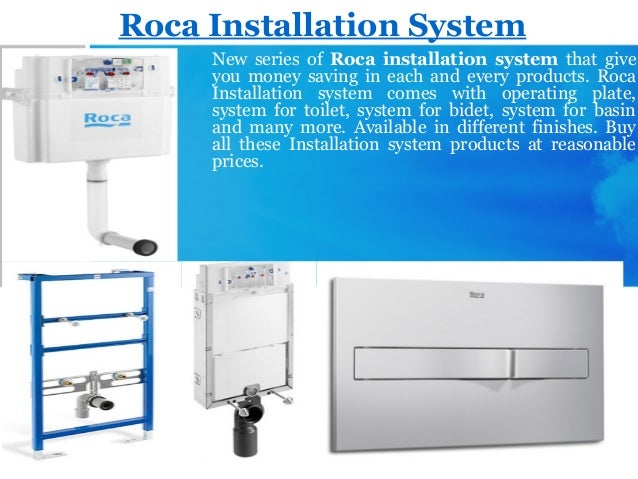 Roca Installation System New series of Roca installation system that give you money saving in each and every products. Roc...