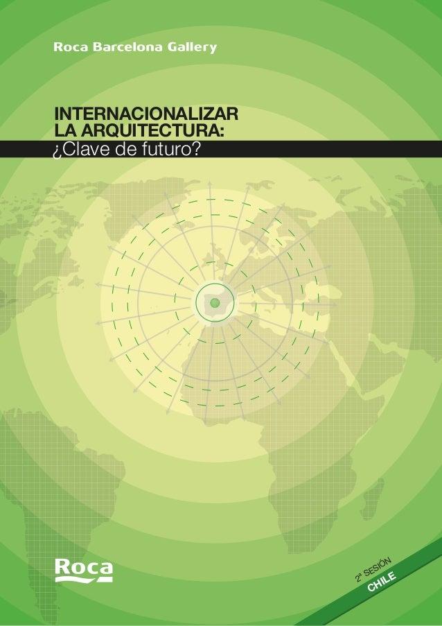INTERNACIONALIZARLA ARQUITECTURA:¿Clave de futuro?                            N                          IÓ               ...