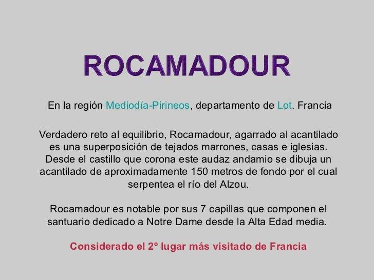 Verdadero reto al equilibrio, Rocamadour, agarrado al acantilado es una superposición de tejados marrones, casas e iglesia...
