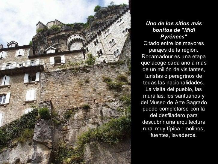 """Uno de los sitios más bonitos de """"Midi Pyrénees"""" Citado entre los mayores parajes de la región. Rocamadour es un..."""