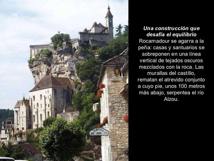 Una construcción que desafía el equilibrio Rocamadour se agarra a la peña: casas y santuarios se sobreponen en una línea v...
