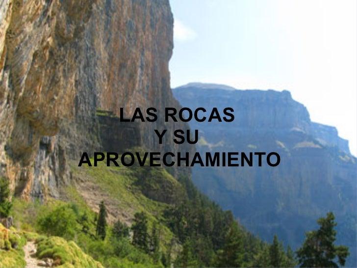 LAS ROCAS      Y SUAPROVECHAMIENTO                  1